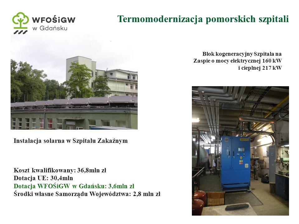 4 Termomodernizacja pomorskich szpitali Blok kogeneracyjny Szpitala na Zaspie o mocy elektrycznej 160 kW i cieplnej 217 kW Instalacja solarna w Szpitalu Zakaźnym Koszt kwalifikowany: 36,8mln zł Dotacja UE: 30,4mln Dotacja WFOŚiGW w Gdańsku: 3,6mln zł Środki własne Samorządu Województwa: 2,8 mln zł
