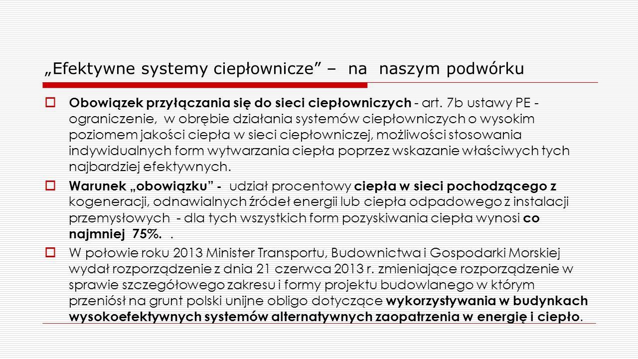 """""""Efektywne systemy ciepłownicze"""" – na naszym podwórku  Obowiązek przyłączania się do sieci ciepłowniczych - art. 7b ustawy PE - ograniczenie, w obręb"""