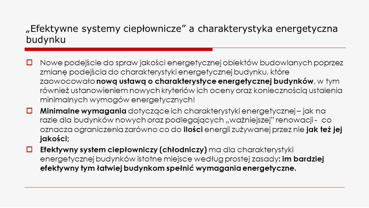 """""""Efektywne systemy ciepłownicze"""" a charakterystyka energetyczna budynku  Nowe podejście do spraw jakości energetycznej obiektów budowlanych poprzez z"""