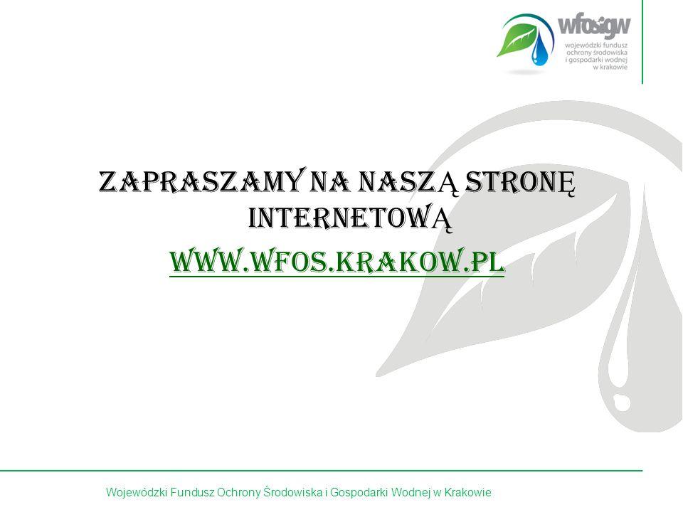 Finansujemy Ochronę Środowiska w Małopolsce Dziękuję za uwagę.