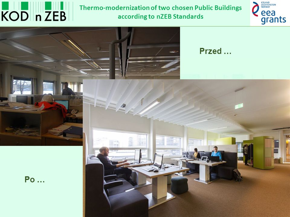 Thermo-modernization of two chosen Public Buildings according to nZEB Standards Przed … Po …