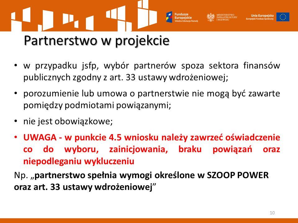 Partnerstwo w projekcie 10 w przypadku jsfp, wybór partnerów spoza sektora finansów publicznych zgodny z art. 33 ustawy wdrożeniowej; porozumienie lub