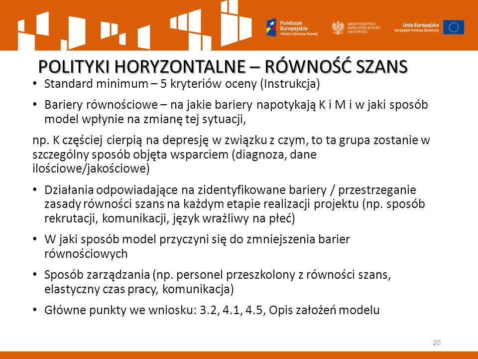 POLITYKI HORYZONTALNE – RÓWNOŚĆ SZANS Standard minimum – 5 kryteriów oceny (Instrukcja) Bariery równościowe – na jakie bariery napotykają K i M i w ja