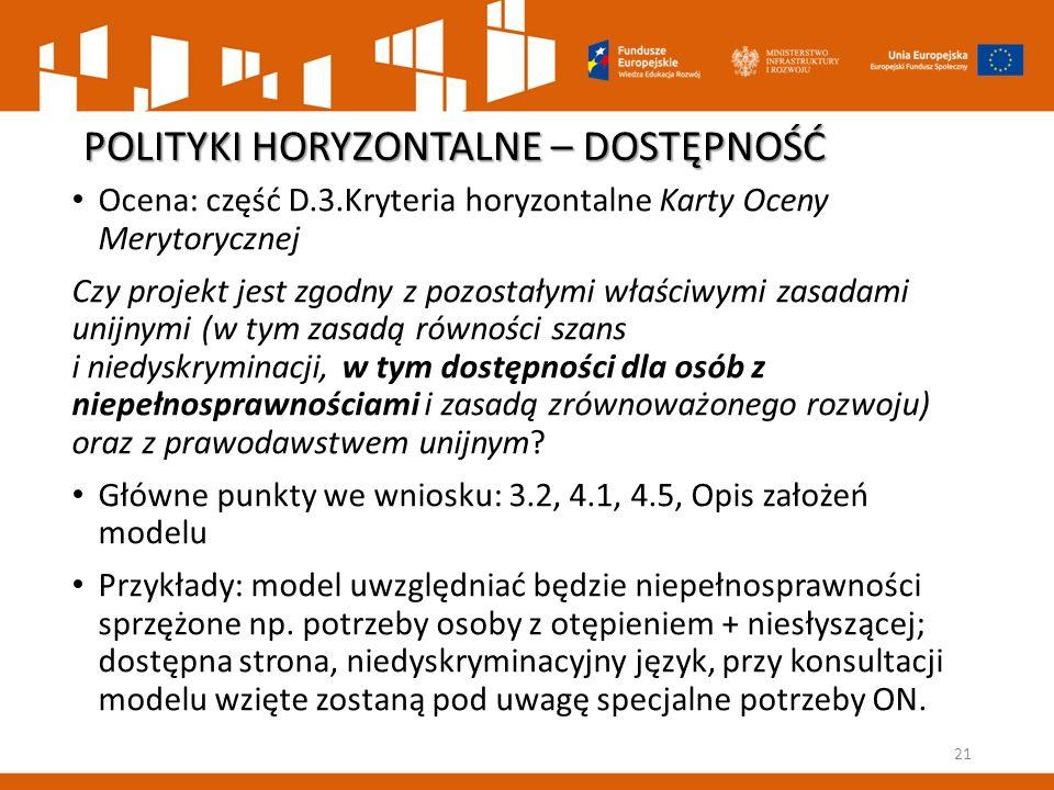 POLITYKI HORYZONTALNE – DOSTĘPNOŚĆ Ocena: część D.3.Kryteria horyzontalne Karty Oceny Merytorycznej Czy projekt jest zgodny z pozostałymi właściwymi z