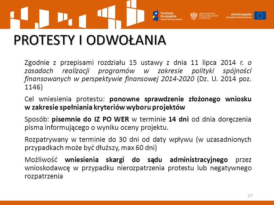 PROTESTY I ODWOŁANIA Zgodnie z przepisami rozdziału 15 ustawy z dnia 11 lipca 2014 r. o zasadach realizacji programów w zakresie polityki spójności fi