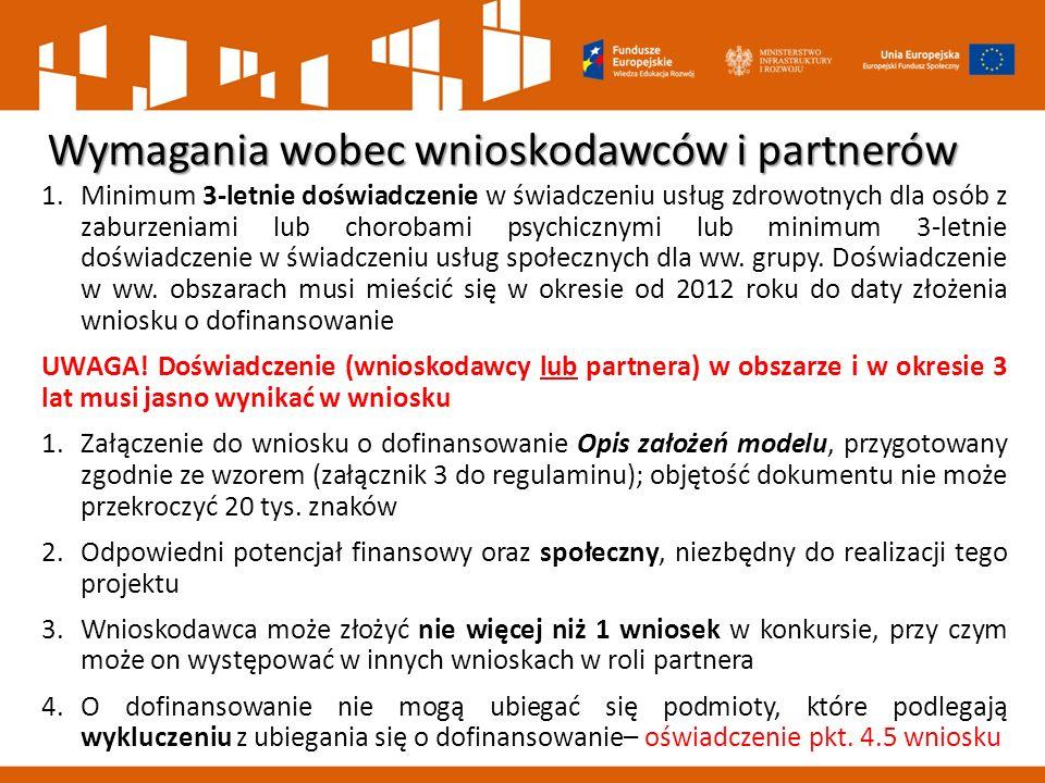 Wymagania wobec wnioskodawców i partnerów 1.Minimum 3-letnie doświadczenie w świadczeniu usług zdrowotnych dla osób z zaburzeniami lub chorobami psych