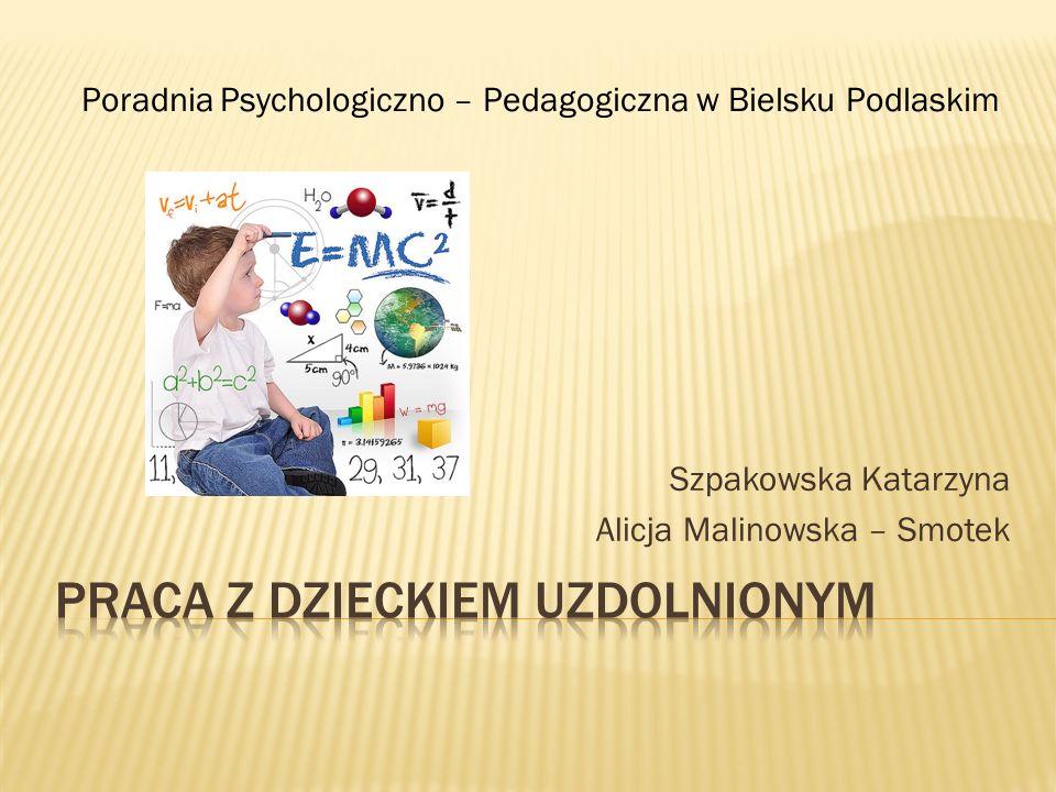Szpakowska Katarzyna Alicja Malinowska – Smotek Poradnia Psychologiczno – Pedagogiczna w Bielsku Podlaskim