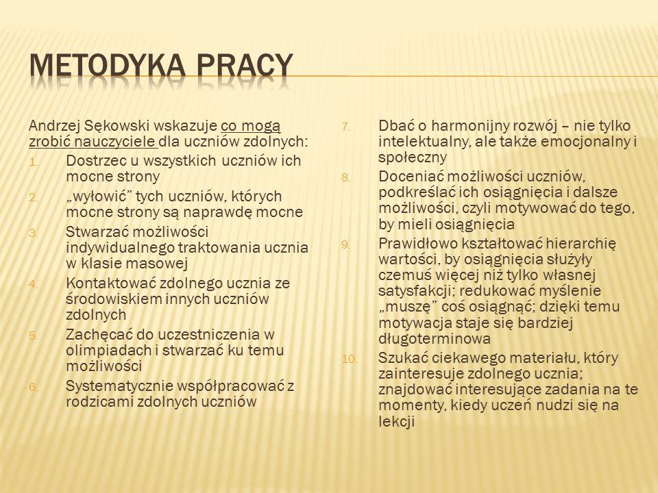 """Andrzej Sękowski wskazuje co mogą zrobić nauczyciele dla uczniów zdolnych: 1. Dostrzec u wszystkich uczniów ich mocne strony 2. """"wyłowić"""" tych uczniów"""
