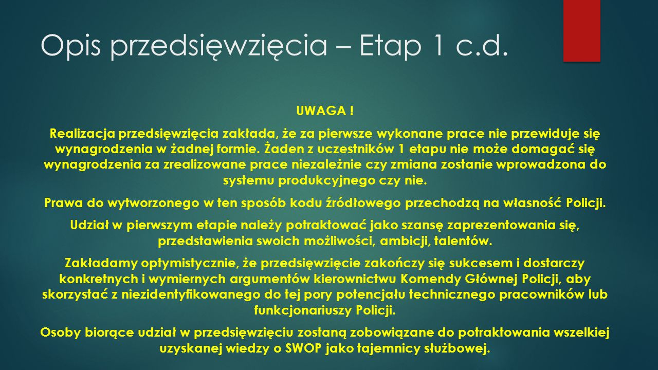 Opis przedsięwzięcia – Etap 1 c.d. UWAGA .