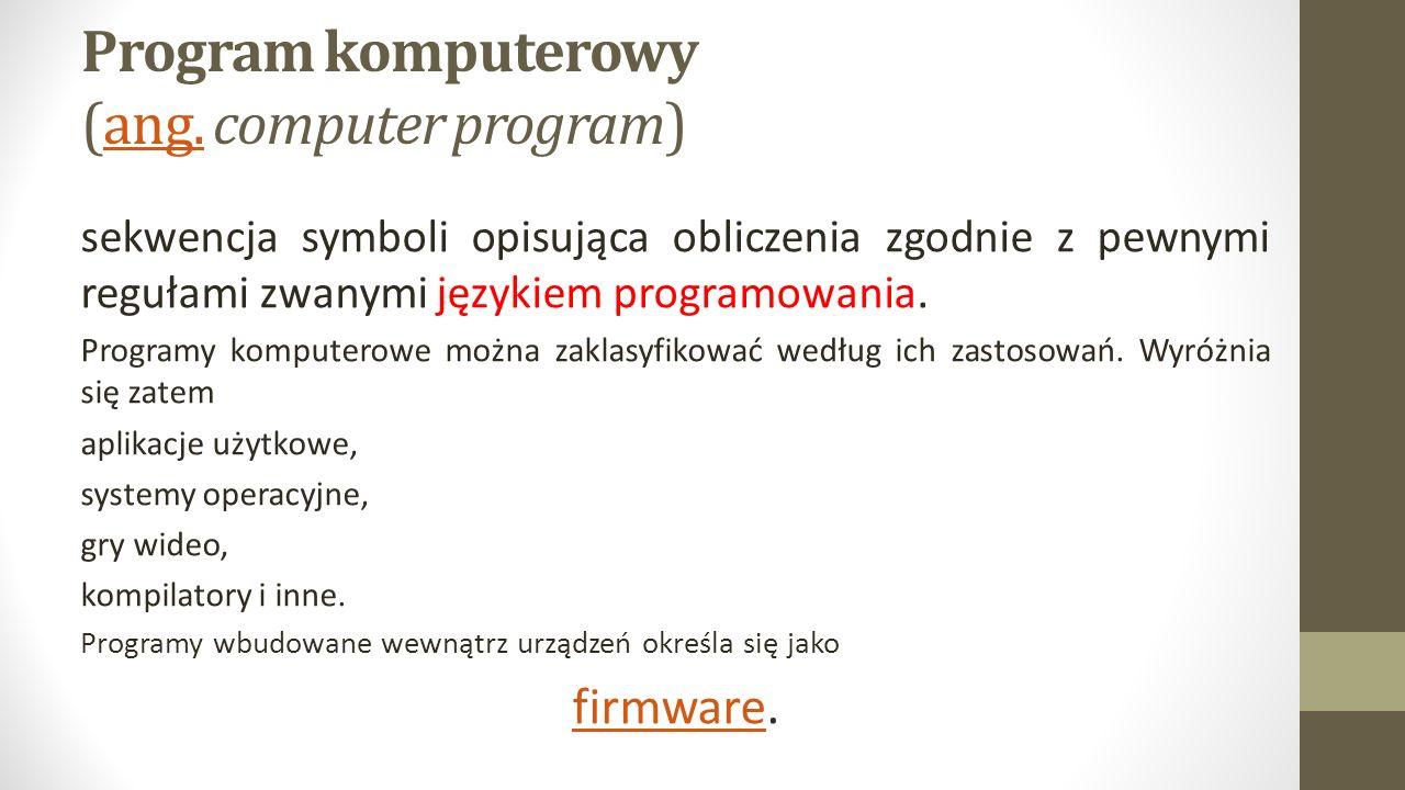 Program komputerowy (ang. computer program)ang.