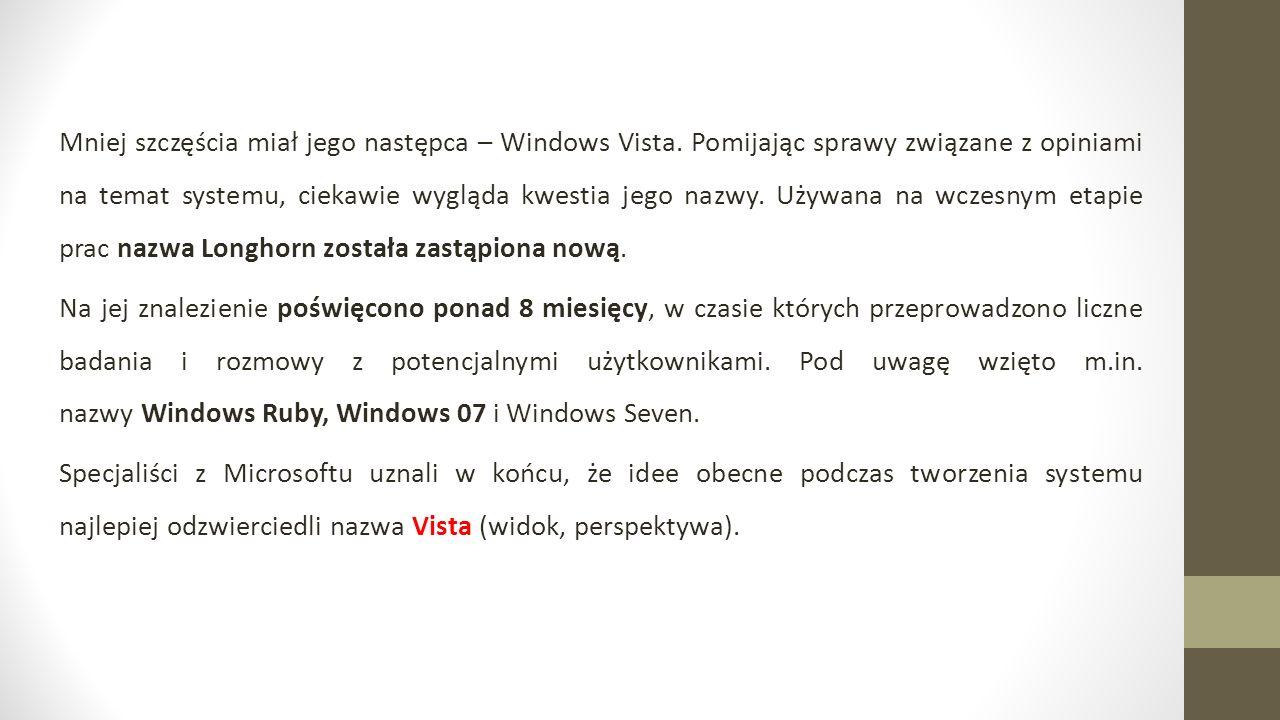 Mniej szczęścia miał jego następca – Windows Vista.