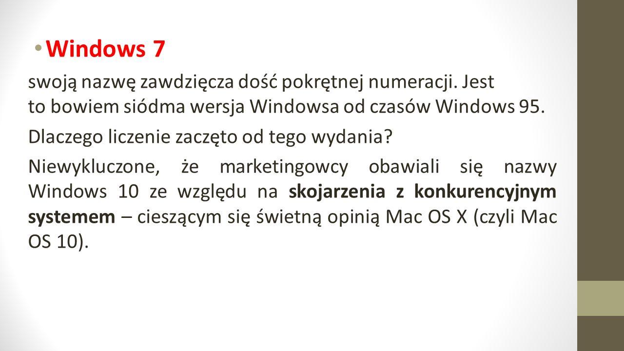 Windows 7 swoją nazwę zawdzięcza dość pokrętnej numeracji.