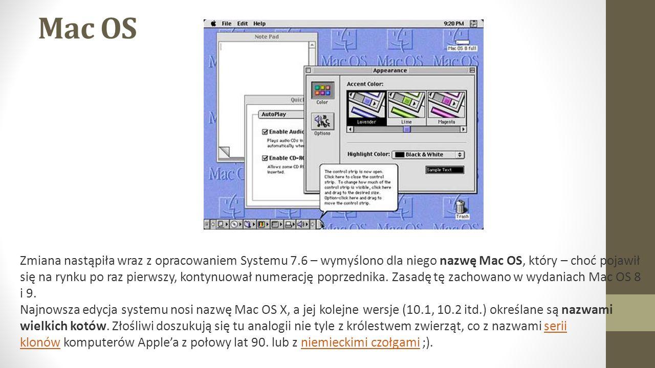 Mac OS Zmiana nastąpiła wraz z opracowaniem Systemu 7.6 – wymyślono dla niego nazwę Mac OS, który – choć pojawił się na rynku po raz pierwszy, kontynuował numerację poprzednika.