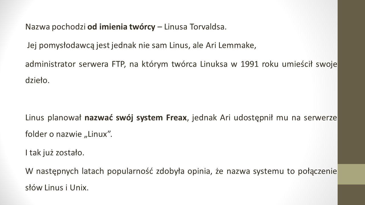 Nazwa pochodzi od imienia twórcy – Linusa Torvaldsa.