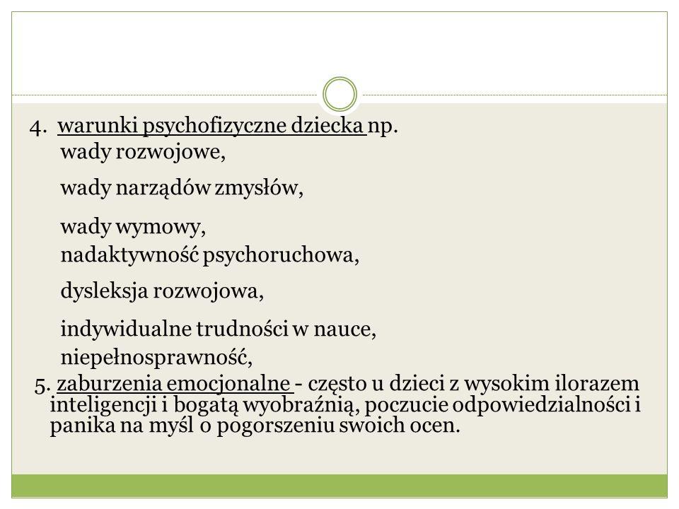 4.warunki psychofizyczne dziecka np.