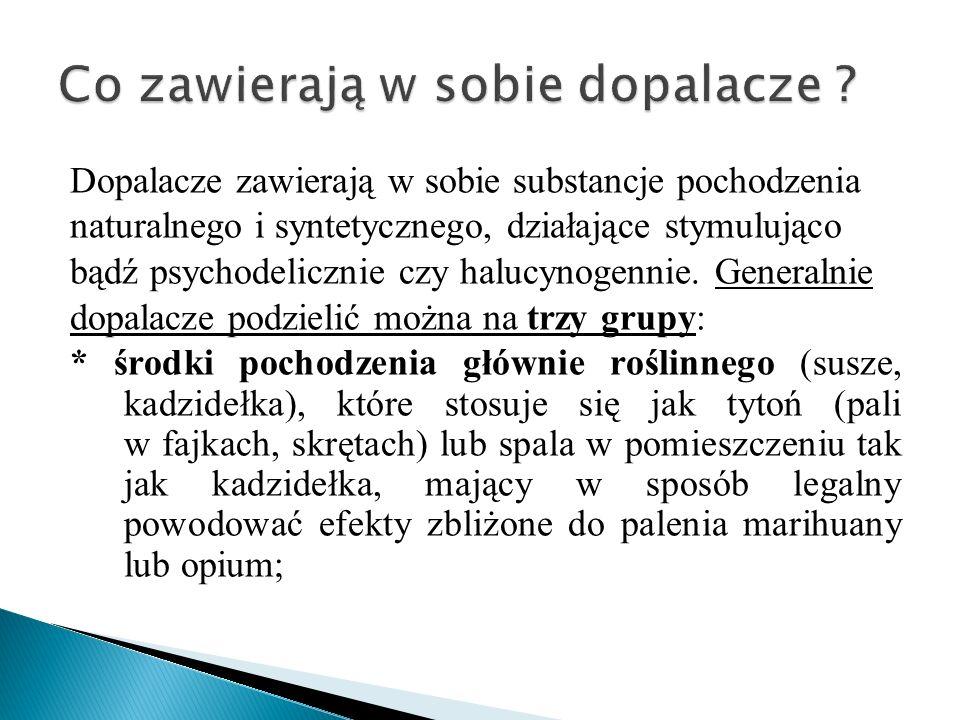 Dopalacze zawierają w sobie substancje pochodzenia naturalnego i syntetycznego, działające stymulująco bądź psychodelicznie czy halucynogennie. Genera