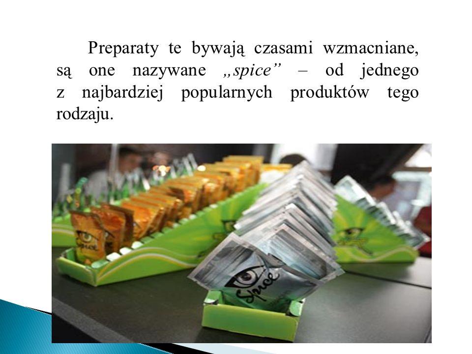"""Preparaty te bywają czasami wzmacniane, są one nazywane """"spice"""" – od jednego z najbardziej popularnych produktów tego rodzaju."""