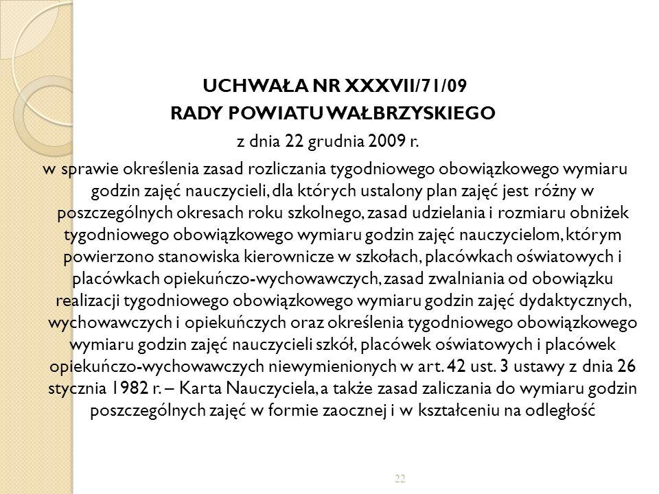 UCHWAŁA NR XXXVII/71/09 RADY POWIATU WAŁBRZYSKIEGO z dnia 22 grudnia 2009 r. w sprawie określenia zasad rozliczania tygodniowego obowiązkowego wymiaru