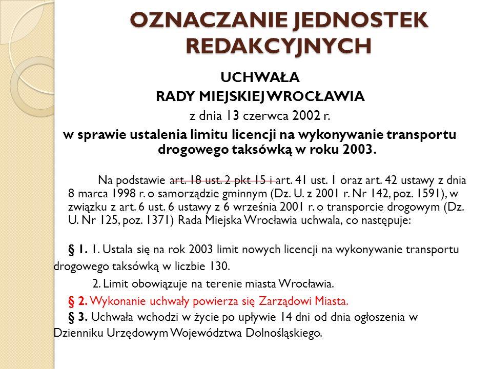 OZNACZANIE JEDNOSTEK REDAKCYJNYCH UCHWAŁA RADY MIEJSKIEJ WROCŁAWIA z dnia 13 czerwca 2002 r.