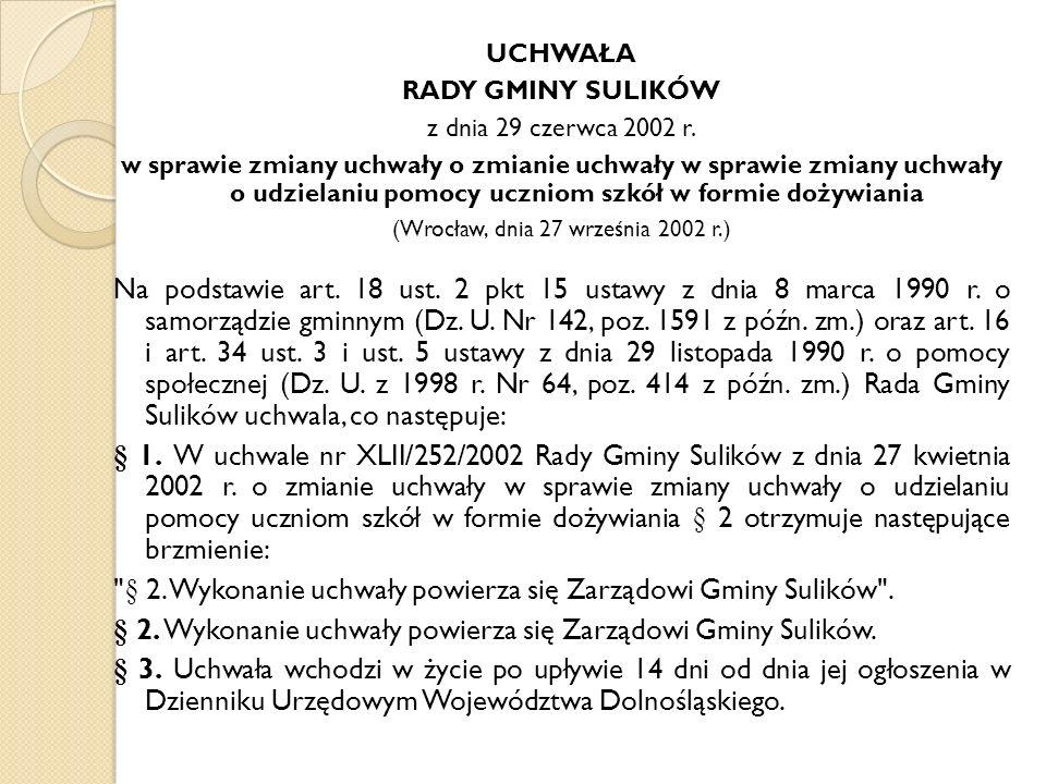 UCHWAŁA RADY GMINY SULIKÓW z dnia 29 czerwca 2002 r. w sprawie zmiany uchwały o zmianie uchwały w sprawie zmiany uchwały o udzielaniu pomocy uczniom s
