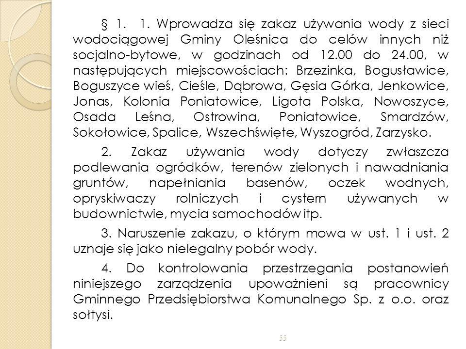 § 1. 1. Wprowadza się zakaz używania wody z sieci wodociągowej Gminy Oleśnica do celów innych niż socjalno-bytowe, w godzinach od 12.00 do 24.00, w na
