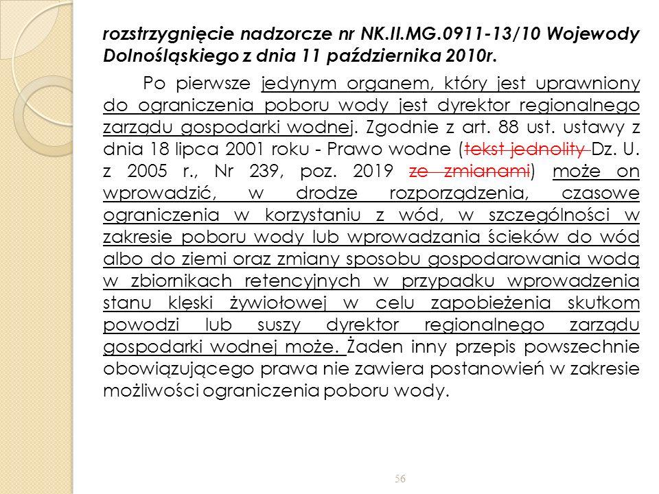 rozstrzygnięcie nadzorcze nr NK.II.MG.0911-13/10 Wojewody Dolnośląskiego z dnia 11 października 2010r. Po pierwsze jedynym organem, który jest uprawni