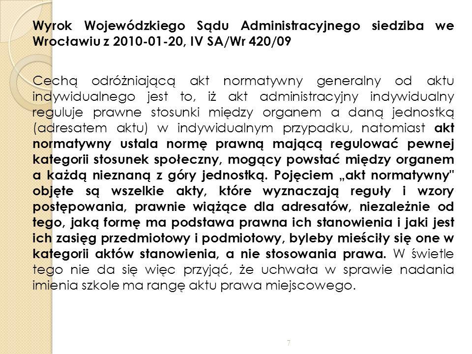 Wyrok Wojewódzkiego Sądu Administracyjnego siedziba we Wrocławiu z 2010-01-20, IV SA/Wr 420/09 Cechą odróżniającą akt normatywny generalny od aktu ind