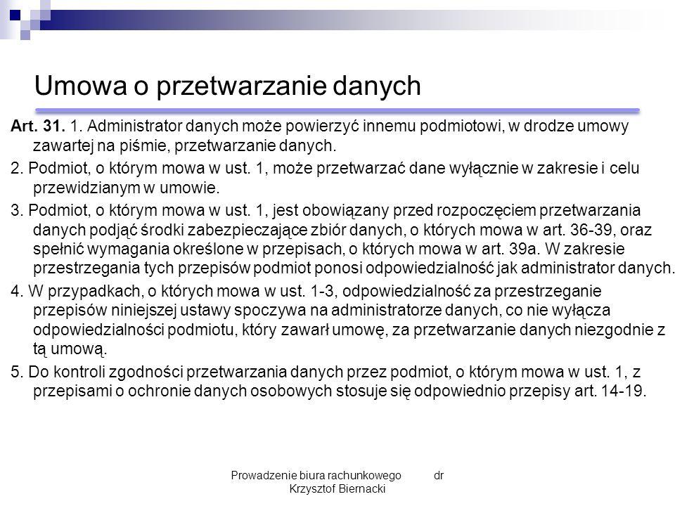 Umowa o przetwarzanie danych Art. 31. 1. Administrator danych może powierzyć innemu podmiotowi, w drodze umowy zawartej na piśmie, przetwarzanie danyc