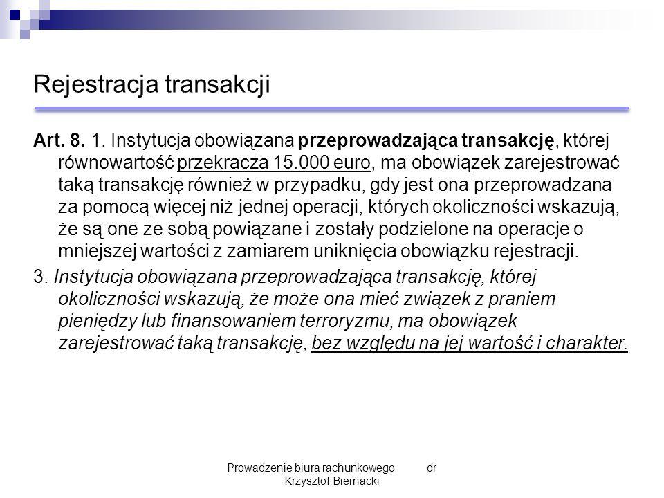 Rejestracja transakcji Art. 8. 1. Instytucja obowiązana przeprowadzająca transakcję, której równowartość przekracza 15.000 euro, ma obowiązek zarejest