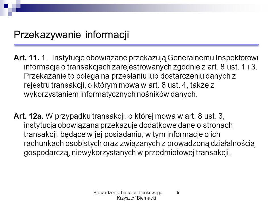 Przekazywanie informacji Art. 11. 1. Instytucje obowiązane przekazują Generalnemu Inspektorowi informacje o transakcjach zarejestrowanych zgodnie z ar