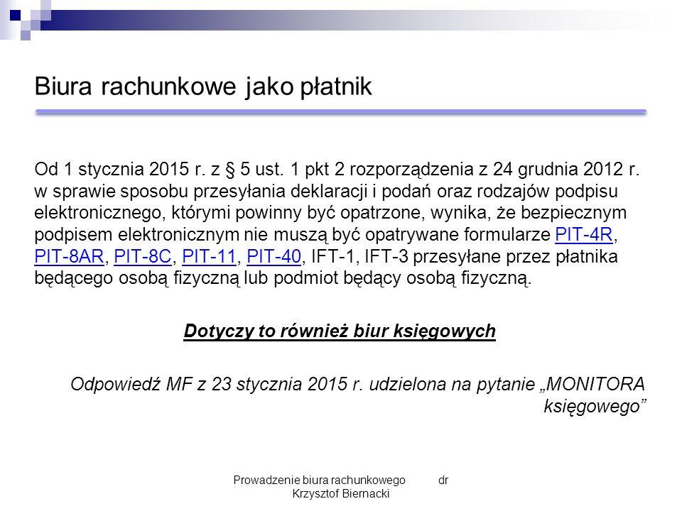 Biura rachunkowe jako płatnik Od 1 stycznia 2015 r. z § 5 ust. 1 pkt 2 rozporządzenia z 24 grudnia 2012 r. w sprawie sposobu przesyłania deklaracji i