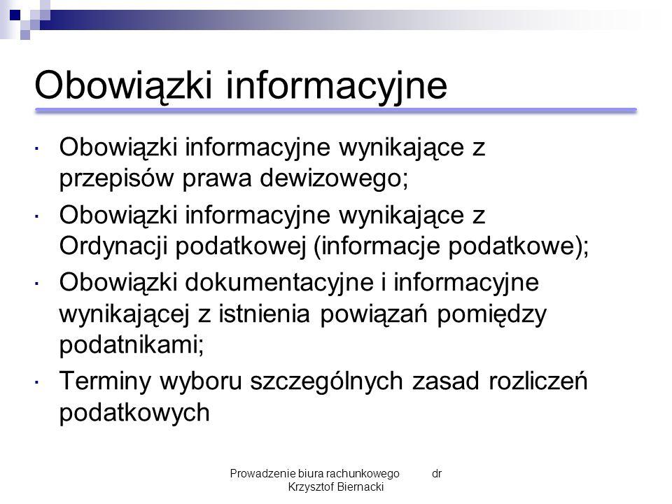 Obowiązki informacyjne  Obowiązki informacyjne wynikające z przepisów prawa dewizowego;  Obowiązki informacyjne wynikające z Ordynacji podatkowej (i