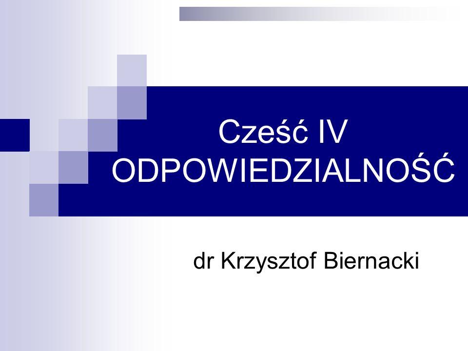 Cześć IV ODPOWIEDZIALNOŚĆ dr Krzysztof Biernacki
