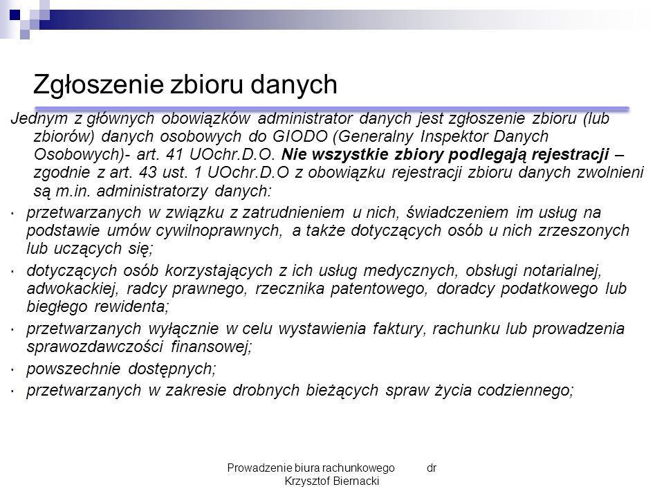 Klauzule umowne (1)  Rozpoczęcie trwania umowy (zakres odpowiedzialności);  Zakończenie trwania umowy (zakres obowiązków);  Udokumentowanie przejętego stanu aktywów; Prowadzenie biura rachunkowego dr Krzysztof Biernacki