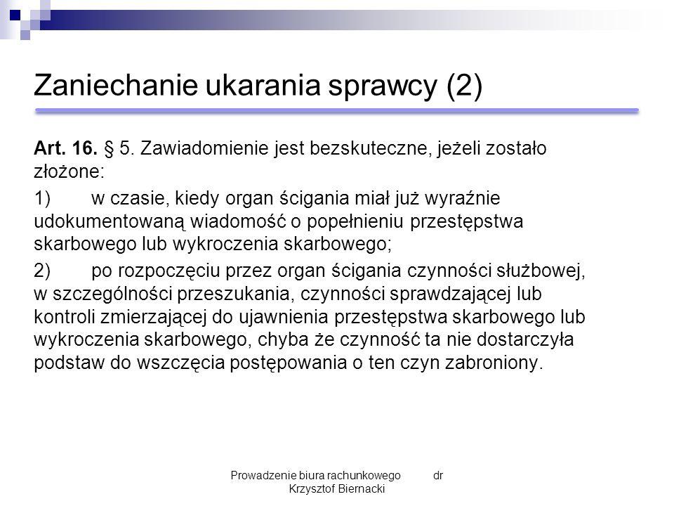 Zaniechanie ukarania sprawcy (2) Art. 16. § 5.