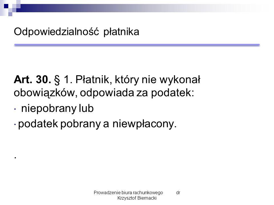 Odpowiedzialność płatnika Art. 30. § 1.