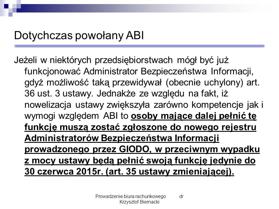Dotychczas powołany ABI Jeżeli w niektórych przedsiębiorstwach mógł być już funkcjonować Administrator Bezpieczeństwa Informacji, gdyż możliwość taką