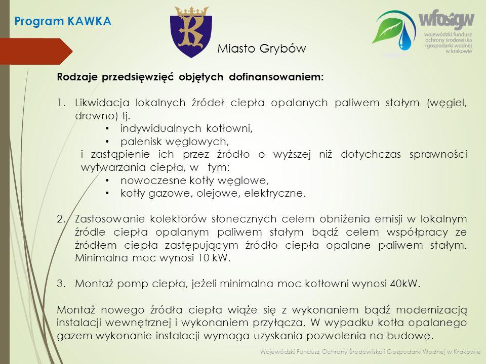 Rodzaje przedsięwzięć objętych dofinansowaniem: 1.Likwidacja lokalnych źródeł ciepła opalanych paliwem stałym (węgiel, drewno) tj. indywidualnych kotł