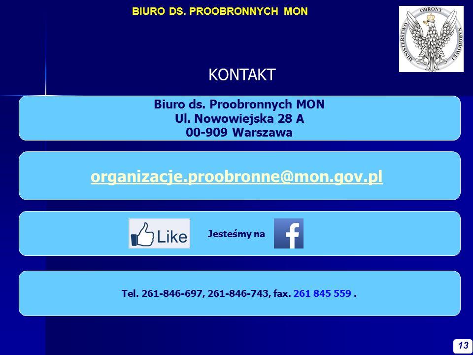 KONTAKT Biuro ds. Proobronnych MON Ul. Nowowiejska 28 A 00-909 Warszawa organizacje.proobronne@mon.gov.pl Jesteśmy na Tel. 261-846-697, 261-846-743, f