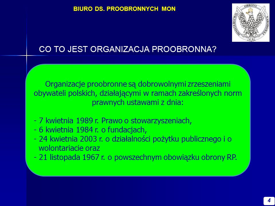 4 4 CO TO JEST ORGANIZACJA PROOBRONNA? Organizacje proobronne są dobrowolnymi zrzeszeniami obywateli polskich, działającymi w ramach zakreślonych norm