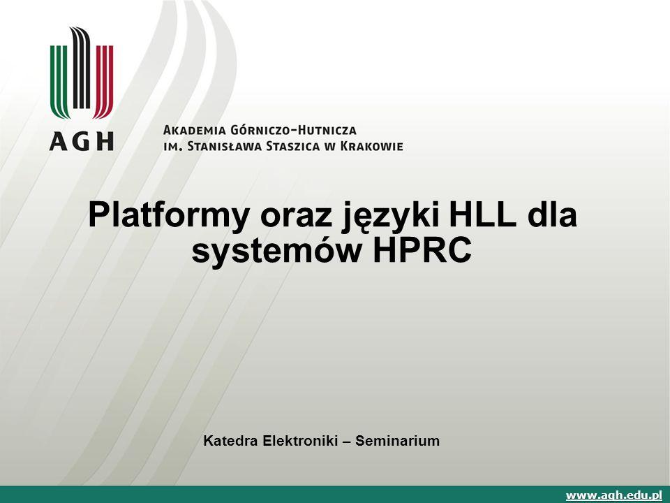 Platformy oraz języki HLL dla systemów HPRC Katedra Elektroniki – Seminarium www.agh.edu.pl