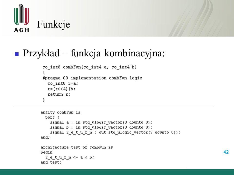 Funkcje Przykład – funkcja kombinacyjna: 42