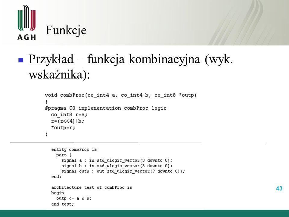 Funkcje Przykład – funkcja kombinacyjna (wyk. wskaźnika): 43