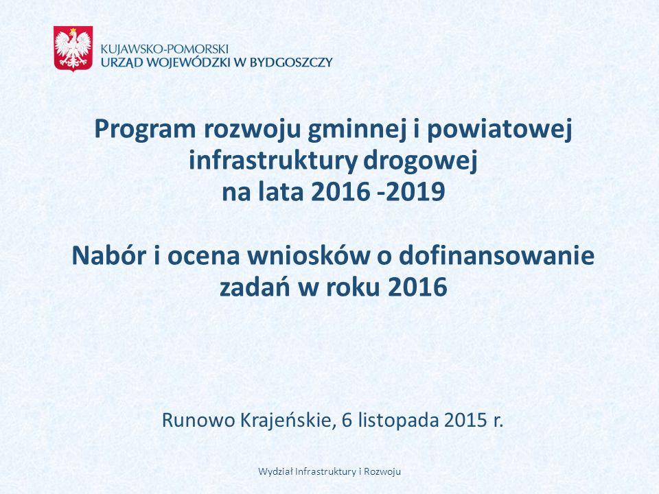 Program rozwoju gminnej i powiatowej infrastruktury drogowej na lata 2016 -2019 Nabór i ocena wniosków o dofinansowanie zadań w roku 2016 Runowo Kraje
