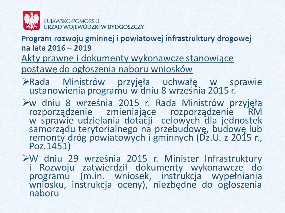 Program rozwoju gminnej i powiatowej infrastruktury drogowej na lata 2016 – 2019 Akty prawne i dokumenty wykonawcze stanowiące postawę do ogłoszenia n