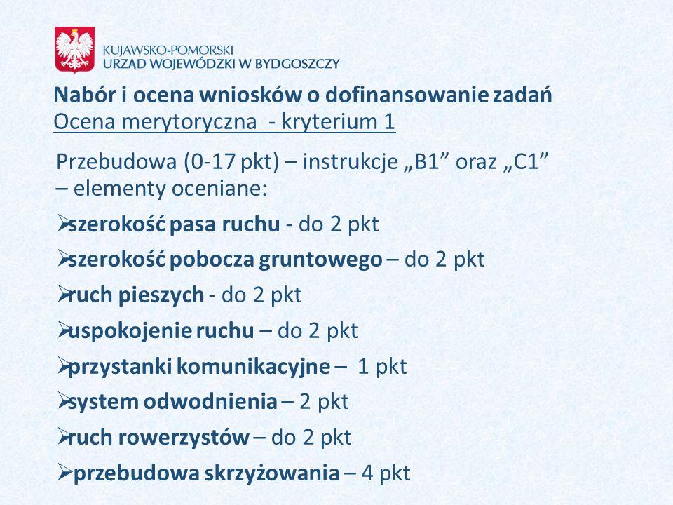 """Nabór i ocena wniosków o dofinansowanie zadań Ocena merytoryczna - kryterium 1 Przebudowa (0-17 pkt) – instrukcje """"B1"""" oraz """"C1"""" – elementy oceniane:"""