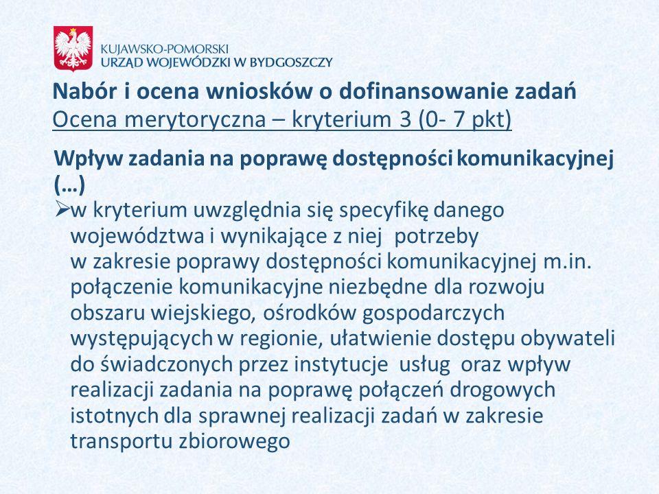 Nabór i ocena wniosków o dofinansowanie zadań Ocena merytoryczna – kryterium 3 (0- 7 pkt) Wpływ zadania na poprawę dostępności komunikacyjnej (…)  w