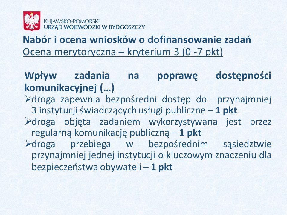 Nabór i ocena wniosków o dofinansowanie zadań Ocena merytoryczna – kryterium 3 (0 -7 pkt) Wpływ zadania na poprawę dostępności komunikacyjnej (…)  dr