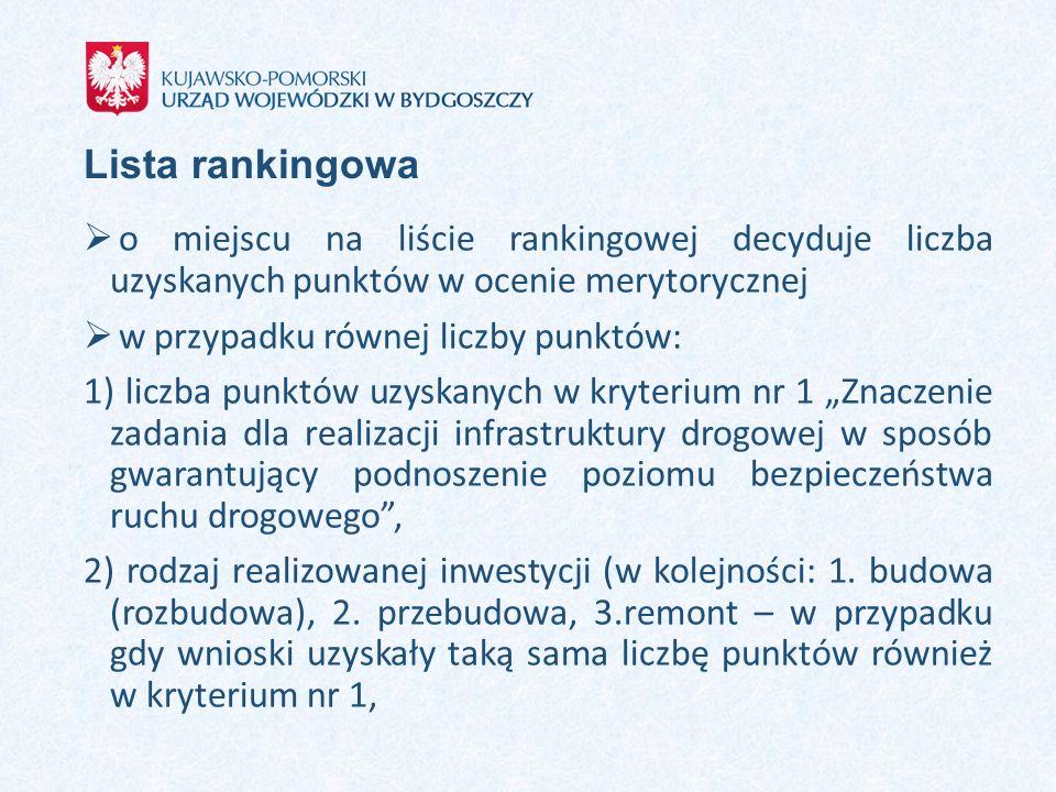 Lista rankingowa  o miejscu na liście rankingowej decyduje liczba uzyskanych punktów w ocenie merytorycznej  w przypadku równej liczby punktów: 1) l