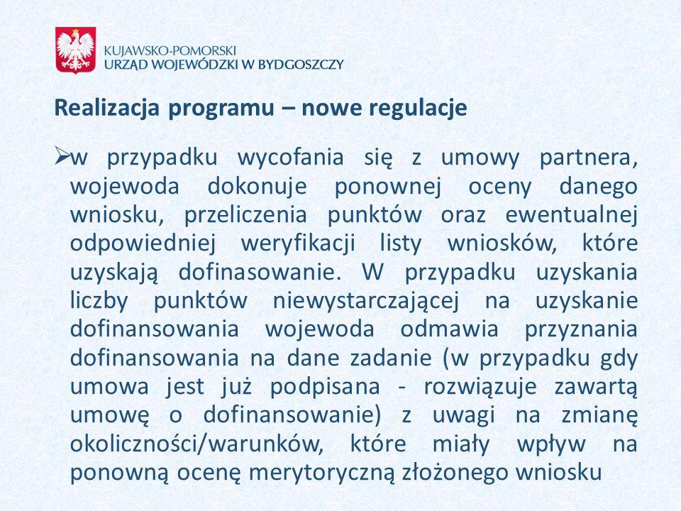 Realizacja programu – nowe regulacje  w przypadku wycofania się z umowy partnera, wojewoda dokonuje ponownej oceny danego wniosku, przeliczenia punkt